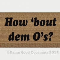 How 'bout dem O's? doormat | Damn Good Doormats
