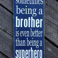 "Brother Superhero Sign - Hand Painted Wood Sign - 8.5""x19"""