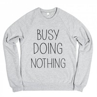 Busy Doing Nothing-Unisex Heather Grey Sweatshirt
