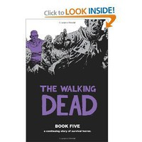 Amazon.com: The Walking Dead Book 5 (9781607061717): Robert Kirkman, Charlie Adlard, Cliff Rathburn: Books