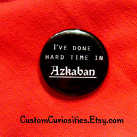 I&#x27;ve done hard time in Azkaban Flair 1.25in pinback  button
