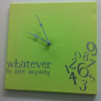 whatever, I&#x27;m late anyway clock lime green and silver