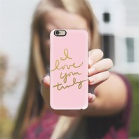 I Love You Truly (pink) iPhone 6 case by Lisa Argyropoulos | Casetify