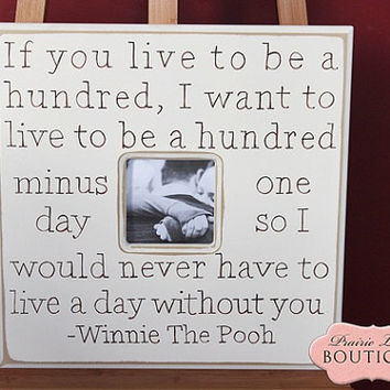 Personalized Wedding Picture Frame 20 x 20 If You Live To Be A Hundred Anniversary Love Winnie The Pooh Nursery Art New Baby Children