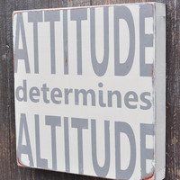 Hand Painted Custom Wood Sign - Attitude Determines Altitude -Typography Word Art Home Wall Decor