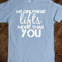 My girlfriend... - Workout Shirts