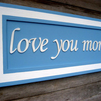 Inspirational Quote - Wood Sign Sayings - Quote Sign -  Inspiring Sign - Love You More - Custom Sign