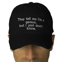 """They tell me I'm a genius..."" Embroidered Hat from Zazzle.com"