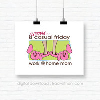 "INSTANT DOWNLOAD - WAHM ""Casual Friday"" - Cartoon T-Shirt / Sticker Graphic, Iron-On, Transfer, Work at Home, Mom, Direct Sales, Business,"