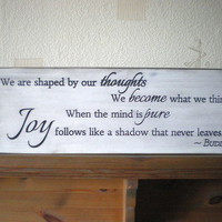Buddha Quote Wood Sign We Are Shaped By Our Thoughts