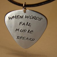 Aluminum Guitar Pick Pendant Handmade with When Words Fail Music Speaks