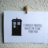 "Doctor Who. Anniversary Card. Valentine's Day Card. ""I Would Travel Back in Time for You"" Tardis"