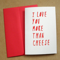 I Love You More Than Cheese Valentine / Anniversary Card With Envelope
