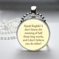 Photo Art Glass Bezel Pendant Speak English Alice In Wonderland Necklace