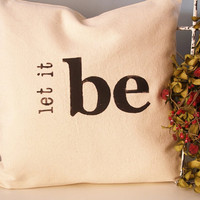 Hand Stamped Pillow Cover  let it be by JoshuaByOak on Etsy