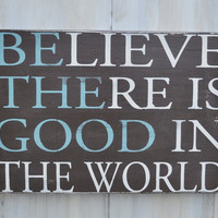 Custom Wood Sign - Be The Good- Hand Painted Typography Word Art Home Wall Decor