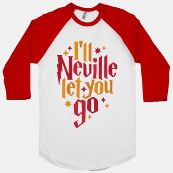 I'll Neville Let You Go