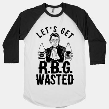 Let's Get R.B.G. Wasted