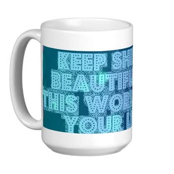 Keep Shining Beautiful One Coffee Cup