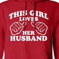 This Girl Loves Her Husband Hooded Sweatshirt Hoodie Valentine's Day Marriage gift S-2XL