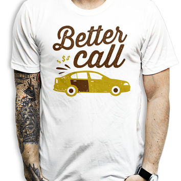Better Call Shirt - Law, Better Call Saul, Parody, Nerdy, Geek, Show, Clothing, Shirt, Awesome, Cool, Apparel, Law Office, Shirts, Tee,