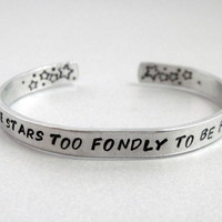 2-Sided Hand Stamped Aluminum Cuff - I Have Loved the Stars too Fondly - customizable