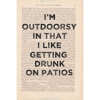 dictionary art print - I&#x27;m OUTDOORSY In That I Like Getting DRUNK on PATIOS - funny quote recycled book page