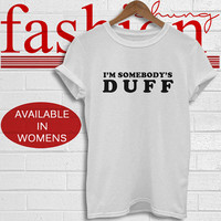 DUFF Shirt I'm somebody's Duff T-shirt men women tshirt tee black white S M L XL size CFC86