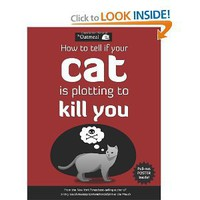 How to Tell If Your Cat Is Plotting to Kill You: The Oatmeal: 9781449410247: Amazon.com: Books