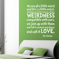 Vinyl Wall Decal - Dr.Seuss Life's a little weird Room Handmade Art Mural for Children W0104
