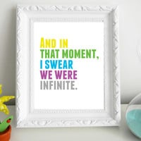 And In That Moment I swear we were Infinite The Perks Of Being a Wallflower Print 8 x 10