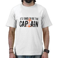 Good To Be Captain T-Shirt from Zazzle.com