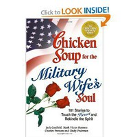 Chicken Soup for the Military Wife's Soul: Stories to Touch the Heart and Rekindle the Spirit (Chicken Soup for the Soul): Jack Canfield,Mark Victor Hansen,Charles Preston,Cindy Pedersen: 9780757302657: Amazon.com: Books