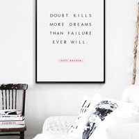 """Doubt kills more dreams than failure ever will -A3, A4, 8x10"""" Quote Poster - Scandinavian Poster - Motivational Print - Inspirational Poster"""