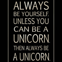 Be A Unicorn  -  Inspirational Typography Print  16x20