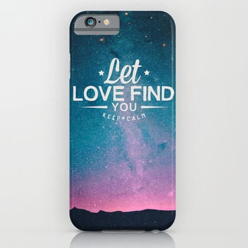 Let love find you iPhone & iPod Case by Eleaxart