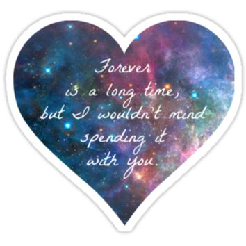 GALAXY HEART WITH QUOTE ABOUT LOVING FOREVER