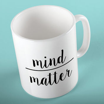 "Inspirational ""Mind Over Matter"" Mug"