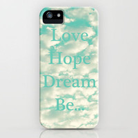 Love, Hope, Dream, Be... iPhone Case by Lisa Argyropoulos | Society6