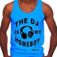 "DJ Shirts - ""The DJ is My Homeboy"" - Men's Neon Tanks and Tees - Bad Kids Clothing – Bad Kids Clothing"