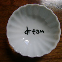 Dream...handpainted jewelry dish, ring dish, trinket dish... Makes a great gift