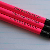 That Was So Fetch Mean Girls Quote 3 Pack Pencil Set