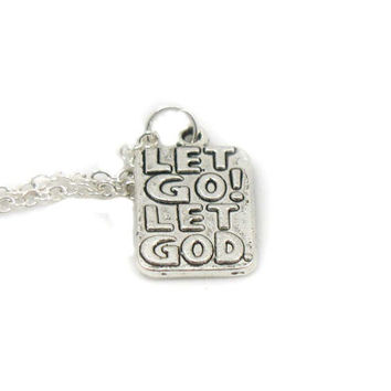 Let Go Let God Necklace, Christian Necklace, Charm Jewelry, Faith Charm, Silver Jewelry, Jewelry Gift, Gift Under 10, Religious Charm
