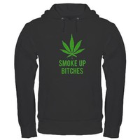 Smoke up bitches Hoodie (dark) on CafePress.com