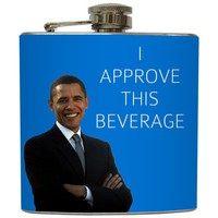 """I Approve This Beverage - Funny Barack Obama Political Flask"