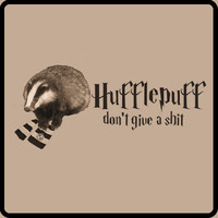 Hufflepuff Don't Care Badger Harry Potter funny by NerdRockstar