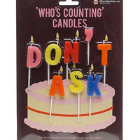 Who's Counting Candles - Don't Ask