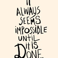 $20.00 It Always Seems Impossible Until It&#x27;s Done  Deluxe by theloveshop