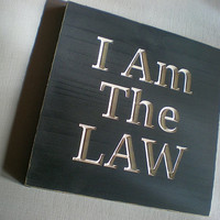 I Am The Law Carved Wood Sign