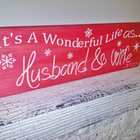 "Christmas Wedding Sign 1st Christmas Mr and Mrs ""It's a Wonderful Life as Husband & Wife"" w/ 2012 (or your customized wedding date)"